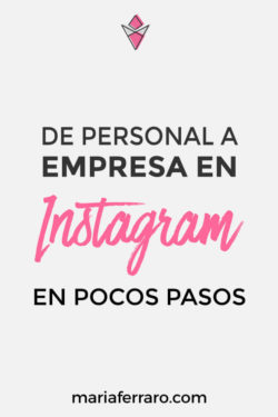De personal a empresa en Instagram en pocos pasos