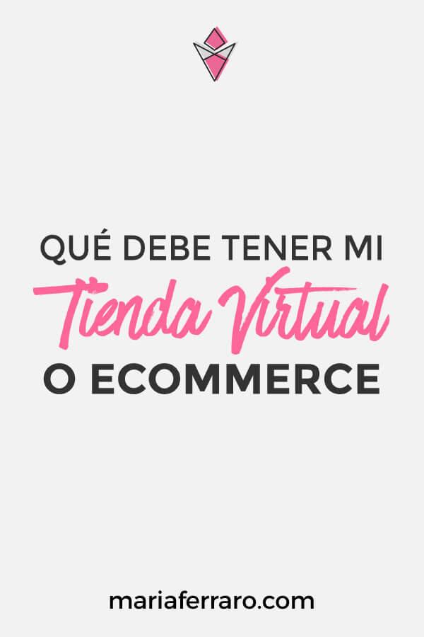 ¿Qué debe de tener una tienda virtual o ecommerce?